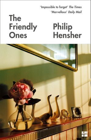 The Friendly Ones Paperback  by Philip Hensher