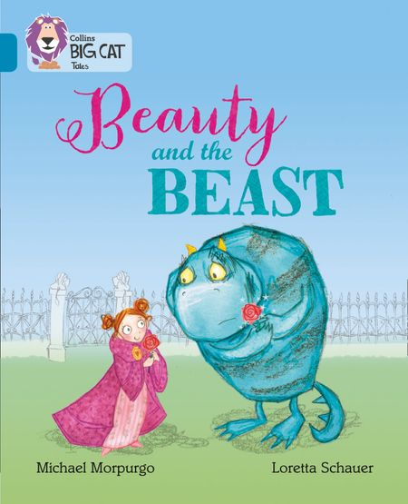 Beauty and the Beast: Band 13/Topaz (Collins Big Cat) - Michael Morpurgo, Prepared for publication by Collins Big Cat