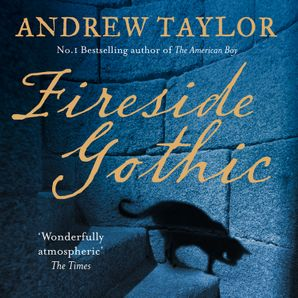 Fireside Gothic Download Audio Unabridged edition by Andrew Taylor