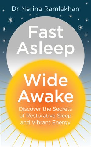 Fast Asleep, Wide Awake Paperback  by Dr. Nerina Ramlakhan