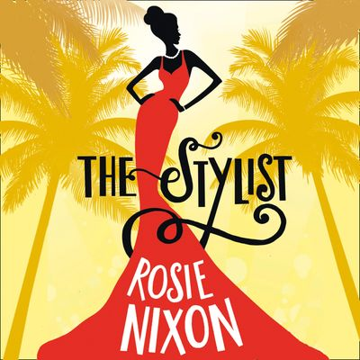 The Stylist - Rosie Nixon, Read by Emma Fenney