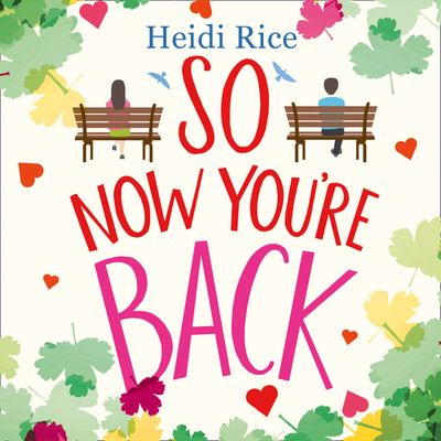 So Now You're Back - Heidi Rice, Read by Lucy Price-Lewis