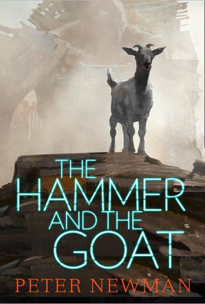 The Hammer and the Goat eBook  by Peter Newman
