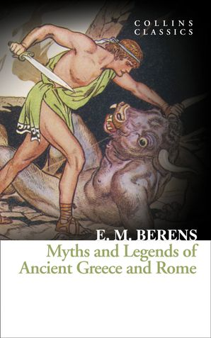 Myths and Legends of Ancient Greece and Rome Paperback  by E. M. Berens