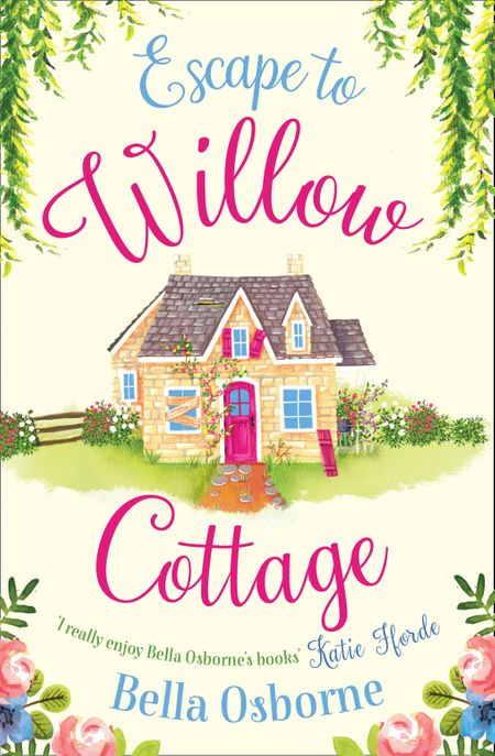 Escape to Willow Cottage (Willow Cottage Series) - Bella Osborne