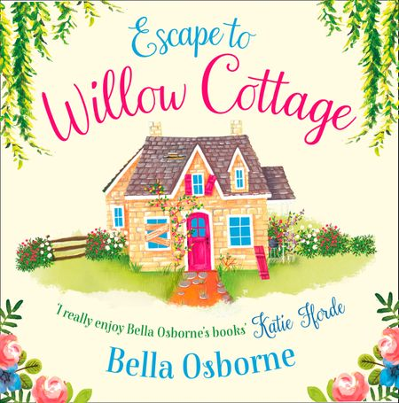 Escape to Willow Cottage (Willow Cottage Series) - Bella Osborne, Read by Elisabeth Hopper