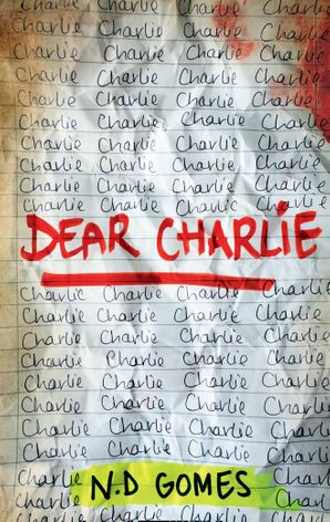Dear Charlie Paperback First edition by N.D. Gomes