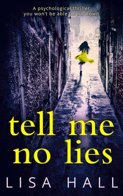 Tell Me No Lies - Lisa Hall