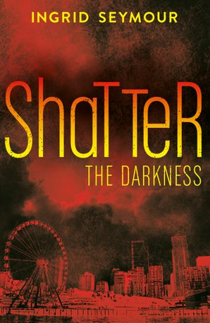 Shatter the Darkness Paperback  by Ingrid Seymour