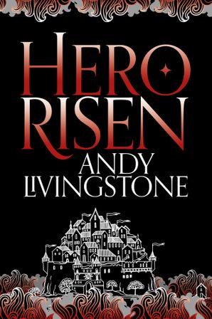 Hero Risen (Seeds of Destiny, Book 3) Paperback  by Andy Livingstone