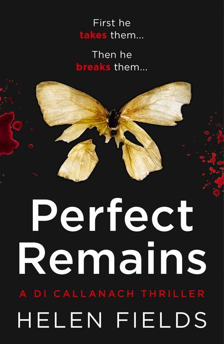Perfect Remains - Helen Fields