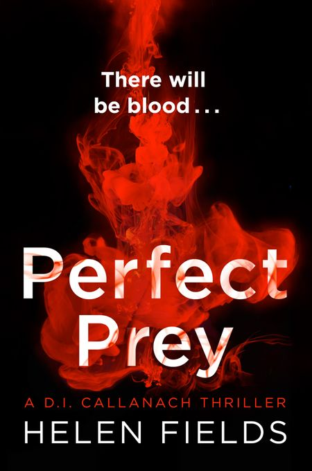 Perfect Prey (A DI Callanach Thriller, Book 2) - Helen Fields