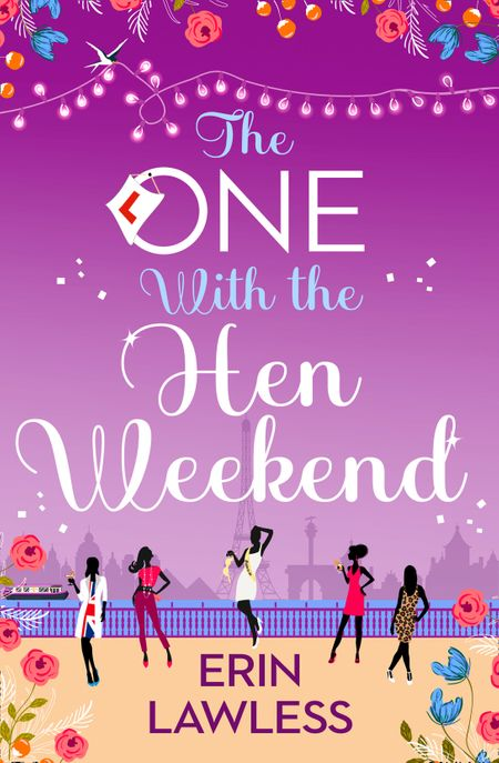 The One with the Hen Weekend (Bridesmaids, Book 3) - Erin Lawless