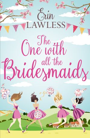 The One with All the Bridesmaids Paperback  by Erin Lawless