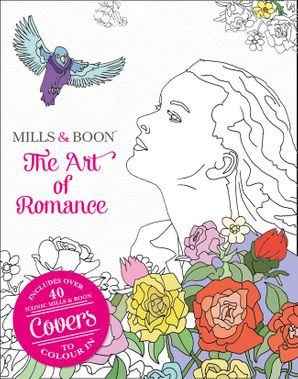 The Art of Romance: The Official Mills & Boon Colouring Book Paperback First edition by No Author