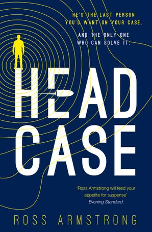 Head Case (A Tom Mondrian Story) Hardcover First edition by Ross Armstrong