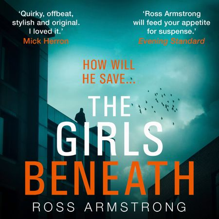 The Girls Beneath (A Tom Mondrian Story) - Ross Armstrong, Read by Ross Armstrong