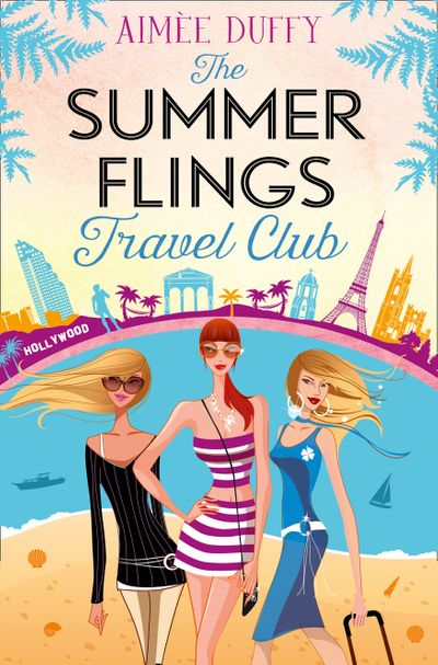 The Summer Flings Travel Club - Aimee Duffy