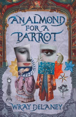 An Almond for a Parrot Hardcover First edition by Sally Gardner, writing as Wray Delaney