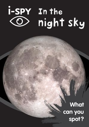 i-SPY In the night sky: What can you spot? (Collins Michelin i-SPY Guides) Paperback  by Storm Dunlop