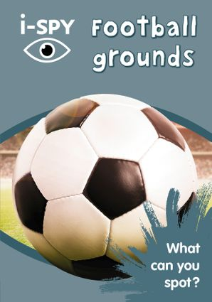 i-SPY Football grounds: What can you spot? (Collins Michelin i-SPY Guides) Paperback  by