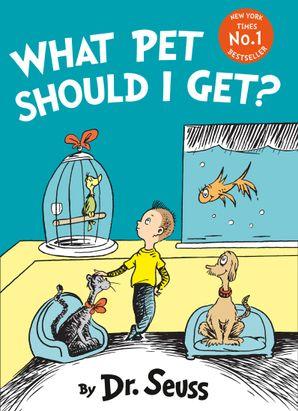 What Pet Should I Get? Paperback  by Dr. Seuss