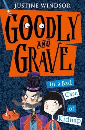 Goodly and Grave in A Bad Case of Kidnap Paperback  by Justine Windsor