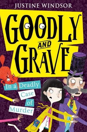 Goodly and Grave in a Deadly Case of Murder Paperback  by Justine Windsor