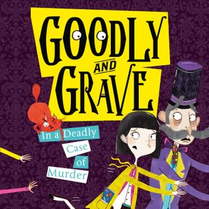 Goodly and Grave in a Deadly Case of Murder (Goodly and Grave, Book 2)  Unabridged edition by Justine Windsor
