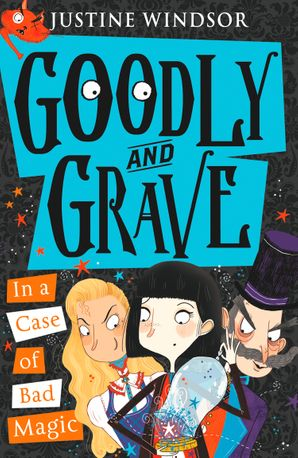 Goodly and Grave in a Case of Bad Magic Paperback  by Justine Windsor