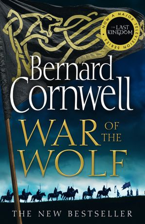 War of the Wolf (The Last Kingdom Series, Book 11) Paperback  by