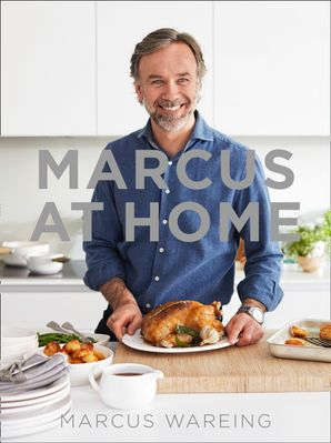 Marcus at Home Hardcover  by Marcus Wareing