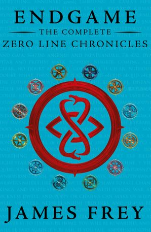 The Complete Zero Line Chronicles (Incite, Feed, Reap) (Endgame: The Zero Line Chronicles) eBook  by James Frey