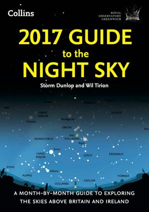 2017 Guide to the Night Sky Paperback  by Storm Dunlop