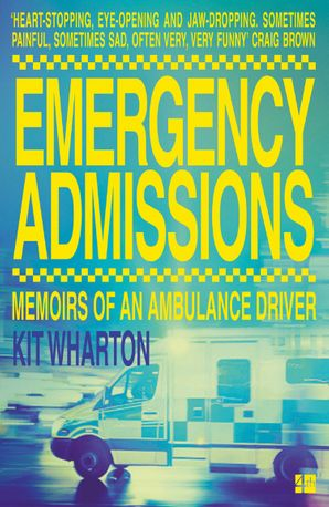 Emergency Admissions: Memoirs of an Ambulance Driver eBook  by Kit Wharton