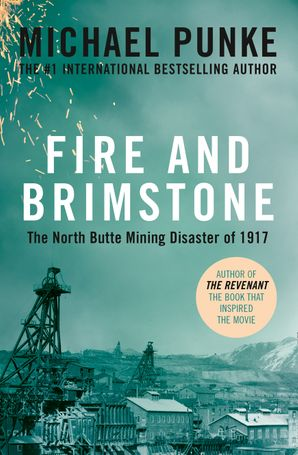 Fire and Brimstone: The North Butte Mining Disaster of 1917 eBook  by Michael Punke