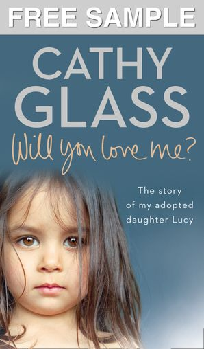 Will You Love Me?: Free Sampler: The story of my adopted daughter Lucy eBook  by Cathy Glass