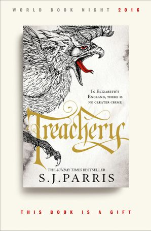 Treachery Paperback World Book Night edition by S. J. Parris