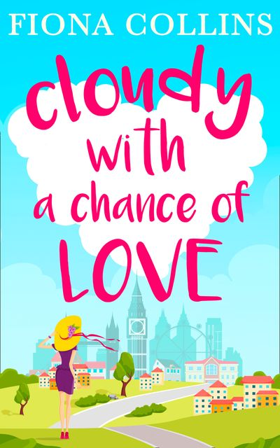 Cloudy with a Chance of Love - Fiona Collins