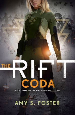 The Rift Coda (The Rift Uprising trilogy, Book 3) eBook  by Amy S. Foster