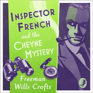 Inspector French and the Cheyne Mystery Download Audio Unabridged edition by Freeman Wills Crofts