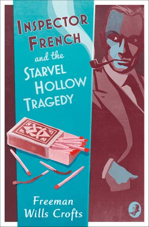 Inspector French and the Starvel Hollow Tragedy (Inspector French Mystery) Paperback  by Freeman Wills Crofts
