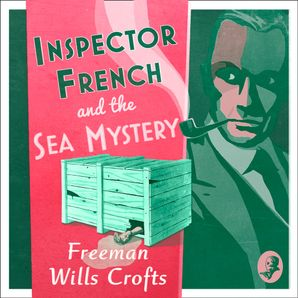 Inspector French and the Sea Mystery Download Audio Unabridged edition by Freeman Wills Crofts