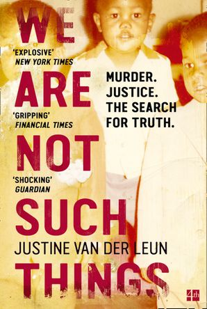 We Are Not Such Things Paperback  by Justine van der Leun