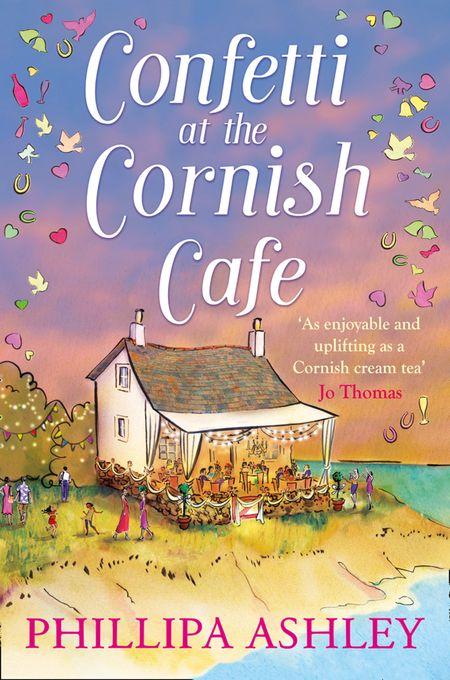 Confetti at the Cornish Café (The Cornish Café Series, Book 3) - Phillipa Ashley