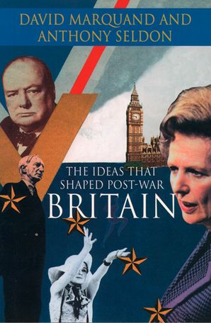 The Ideas That Shaped Post-War Britain eBook  by David Marquand