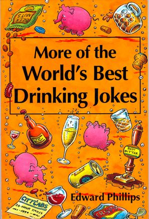 More of the World's Best Drinking Jokes eBook  by Edward Phillips