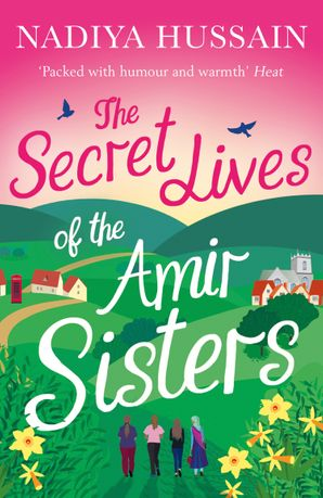 The Secret Lives of the Amir Sisters Paperback First edition by Nadiya Hussain