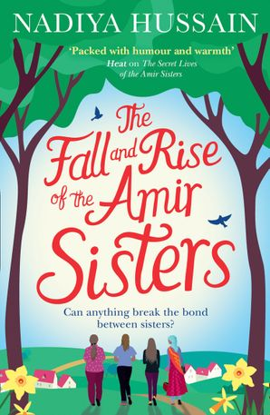 The Fall and Rise of the Amir Sisters Paperback First edition by Nadiya Hussain
