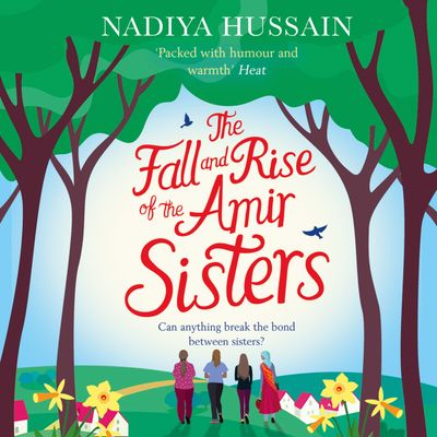 The Fall and Rise of the Amir Sisters - Nadiya Hussain, Read by Avita Jay